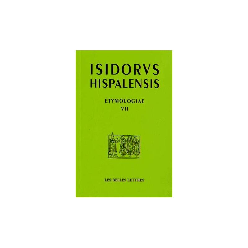 Isidorus Hispalensis. Etymologiae VII. Dieu, les anges, les saints