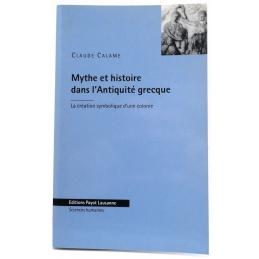 Mythe et Histoire dans l'Antiquité grecque. La création symbolique d'une colonie
