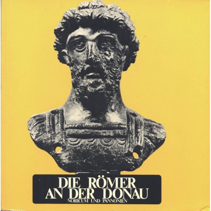 Die Römer an der Donau. Noricum und Pannonien
