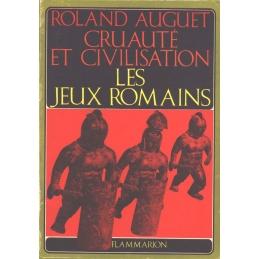 Cruauté et civilisation : Les jeux romains