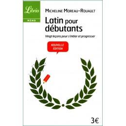 Latin pour débutants. Vingt leçons pour s'initier et progresser. Nouvelle édition