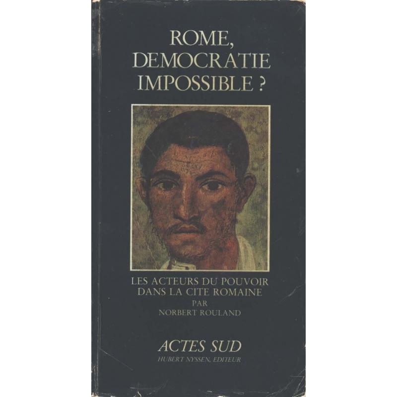 Rome, démocratie impossible ? Les acteurs du pouvoir dans la cité romaine