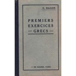 Premiers Exercices Grecs. Versions et Thèmes faciles sur la première partie de la grammaire avec un double lexique.