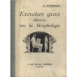 Exercices grecs illustrés sur la Morphologie. Première et deuxième année