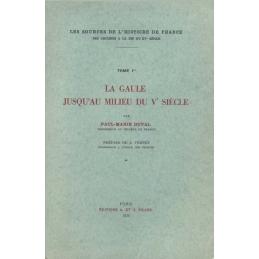 La Gaule jusqu'au milieu du Ve siècle, tome I