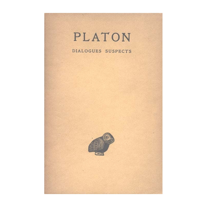 Œuvres complètes, tome XIII, 2e partie : Dialogues suspects : Second Alcibiade, Hipparque, Minos, Les Rivaux, Théagès, Clitophon