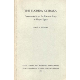 The Florida ostraka. Documents from the Roman Army in Upper Egypt