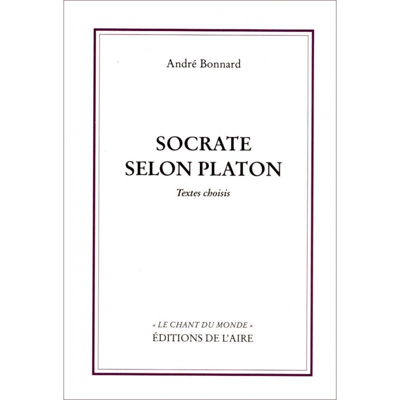 Socrate selon Platon. Textes choisis