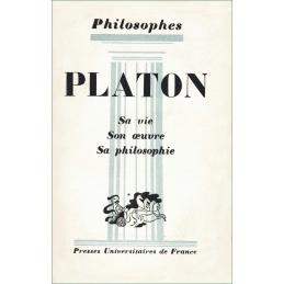 Platon. Sa vie, son œuvre avec un exposé de sa philosophie