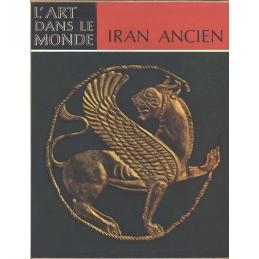 Iran ancien. L'art à l'époque préislamique
