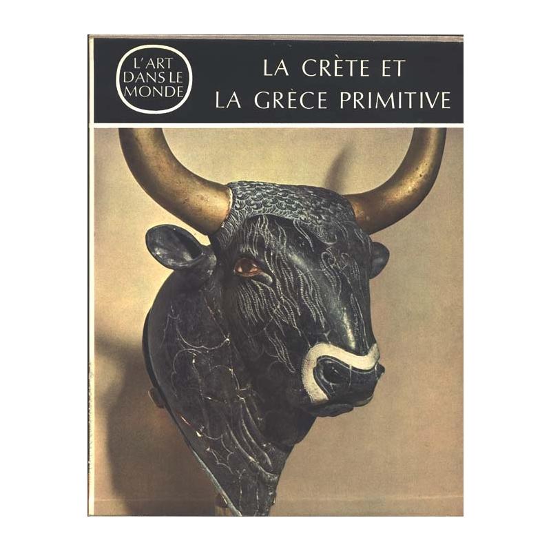 La Crète et la Grèce primitive. Prolégomènes à l'histoire de l'art grec
