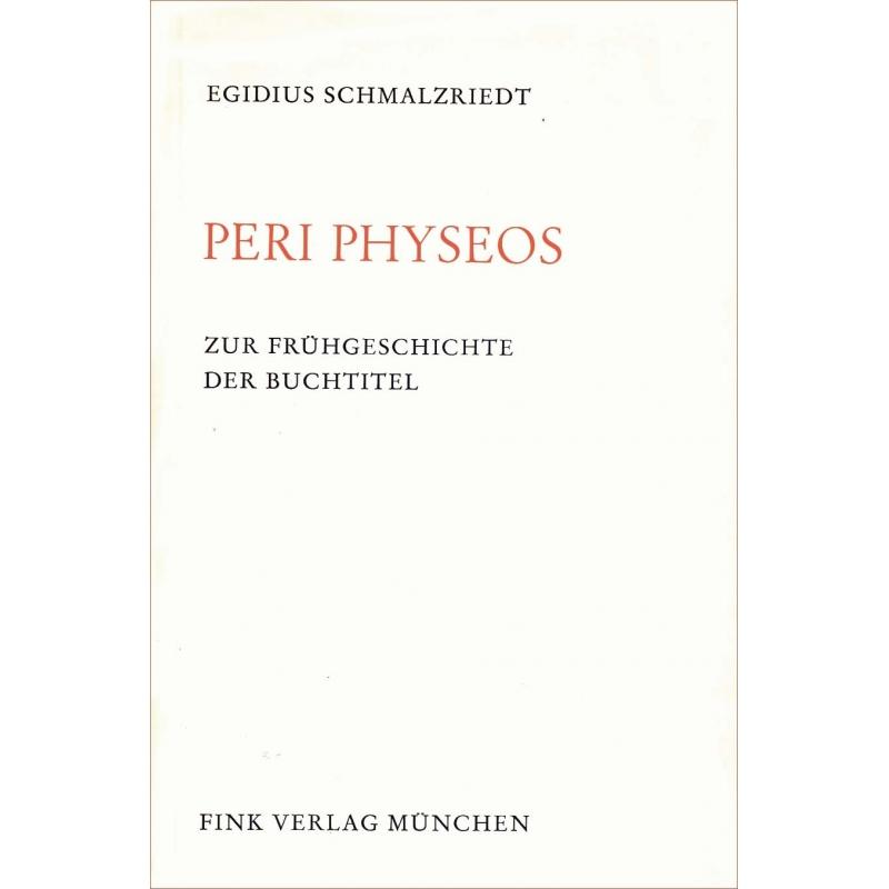 Peri Physeos. Zur Frühgeschichte der Buchtitel