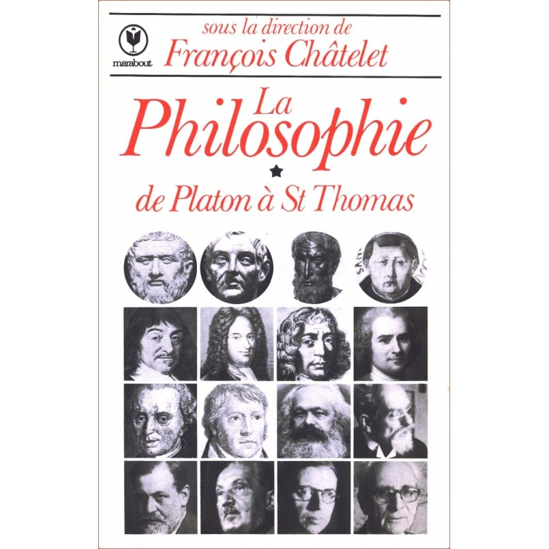 La Philosophie, tome 1 : de Platon à Saint Thomas