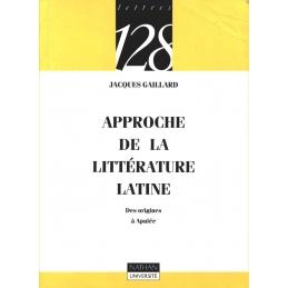 Approche de la littérature latine. Des origines à Apulée