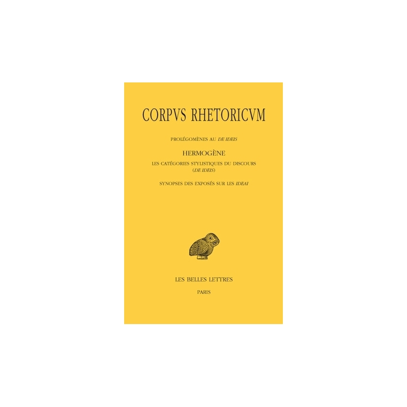 Corpus Rhetoricum, tome IV. Prolégomènes au De Ideis