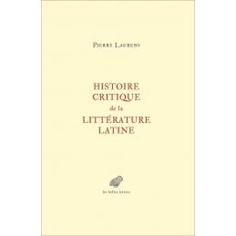 Histoire critique de la littérature latine. De Virgile à Huysmans