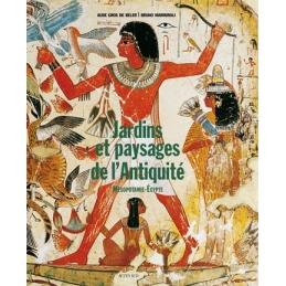 Jardins et paysages de l'Antiquité. Mésopotamie-Egypte