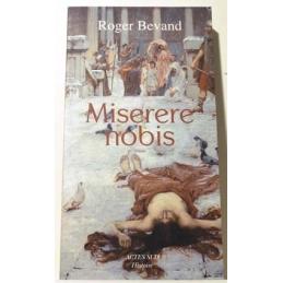 Miserere nobis. Roman historique