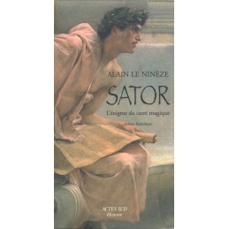 Sator. L'énigme du carré magique. Roman historique