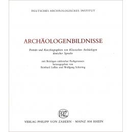 Archäologenbildnisse. Porträts und Kurzbiographien von Klassischen Archäologen deutscher Sprache