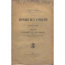 Histoire de l'antiquité. I. Deuxième partie : Javan, l'Orient et les grecs