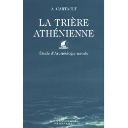 La Trière athénienne. Etude d'archéologie navale