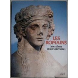 Les Romains, leurs dieux et leurs croyances