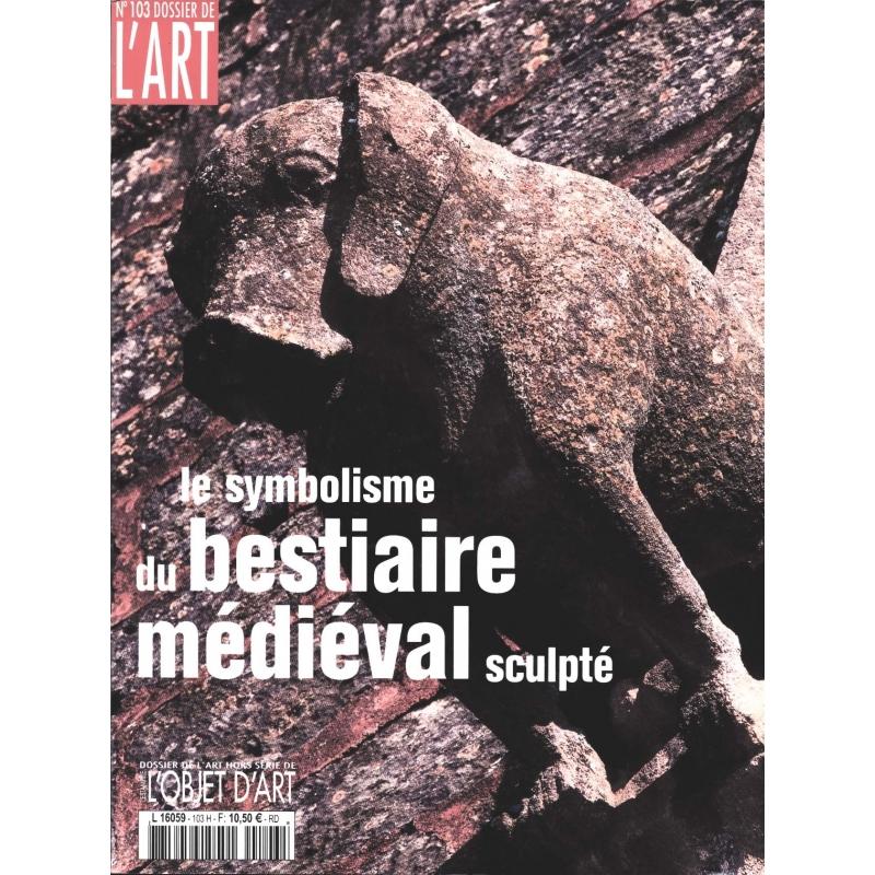 N°103. Dossier de L'Art : le symbolisme du bestiaire médiéval sculpté