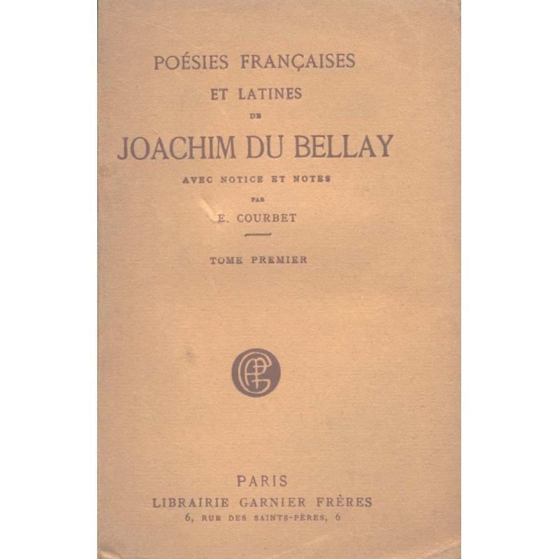 Poésies françaises et latines de Joachim du Bellay, tomes I et II