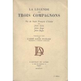 La légende des trois compagnons. Vie de Saint François d'Assise par frère Léon, frère Ange, frère Rufin