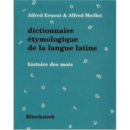 Dictionnaire étymologique de la langue latine. Histoire des mots