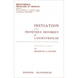Initiation à la phonétique historique de l'ancien français