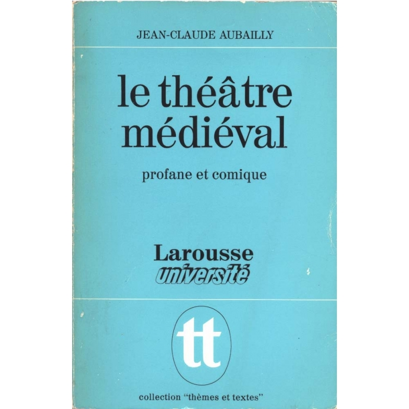 Le théâtre médiéval profane et comique : La naissance d'un art