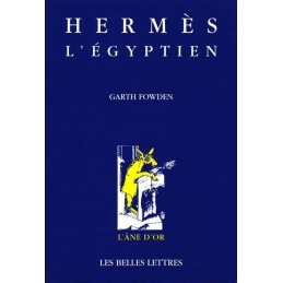 Hermès l'Egyptien. Une approche historique de l'esprit du paganisme tardif