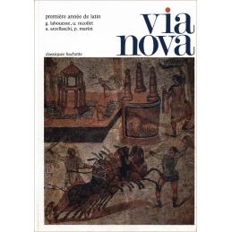 Via nova. Première année de latin