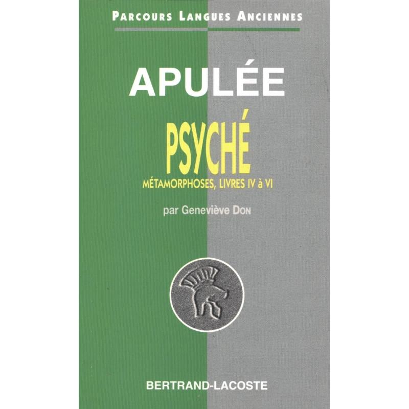 Apulée : Psyché. Métamorphoses, Livres IV à VI