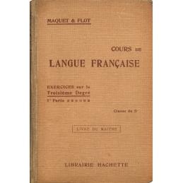 Cours de langue française, exercices sur le troisième degré, 1ère partie, Classe de 5e - Livre du maître