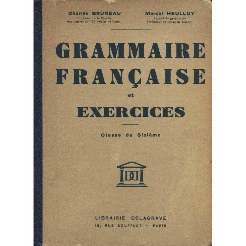 Grammaire française et exercices. Classe de sixième A et B