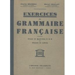Exercices de grammaire française. Classe de 4e A et B et classe de lettres