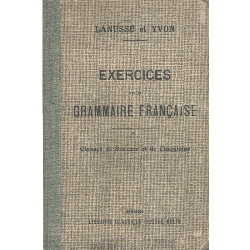 Cours complet de grammaire française. Exercices. Classes de sixième et de cinquième