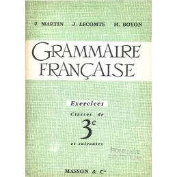 Grammaire française. Exercices. Classes de 3e et suivantes