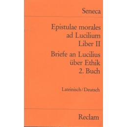 Epistulae morales ad Lucilium, liber II. Briefe an Lucilius über Ethik. 2. Buch