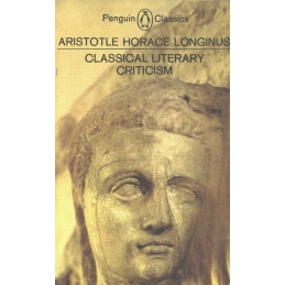 Classical Literary Criticism. Aristotle : On Art of Poetry. Horace : On Art of Poetry. Longinus : On the Sublime