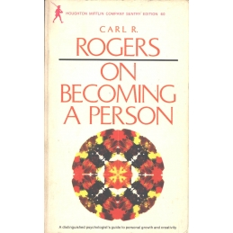On Becoming a Person. A Therapist's View of Psychotherapy