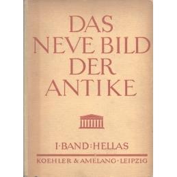 Das neue bild der Antike. I. Band : Hellas