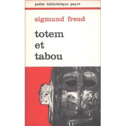 Totem et tabou. Interprétation par la psychanalyse de la vie sociale des peuples primitifs