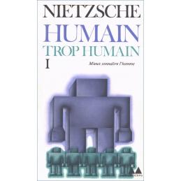 Humain, trop humain. Un livre pour les esprits libres I