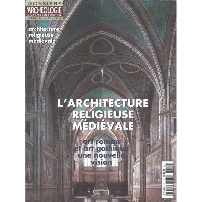 Dossiers d'Archéologie n°319. Janv-Fév. 2007. L'architecture religieuse médiévale