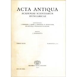 Acta Antiqua Academiae Scientiarum Hungaricae. Tomus XVIII. Fasciculi 3-4