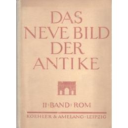 Das neue bild der Antike. I. Band : Hellas - II. Band : Rome